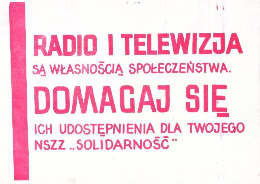 A rádió és a televízió a társadalom tulajdonát képezik Követeld, hogy elérhetővé tegyék a Szolidaritás helyi szervezete számára Ellenzéki plakát 1980, Forrás: ECS/T/ASP/100