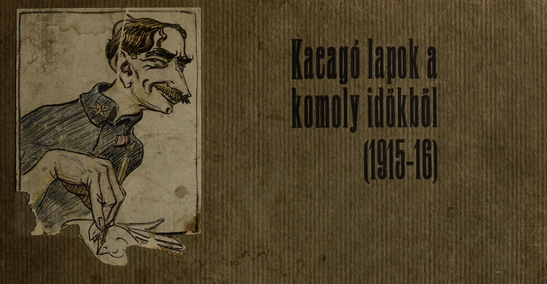 A Kacagó lapok a komoly időkből 1915–16 borítója.