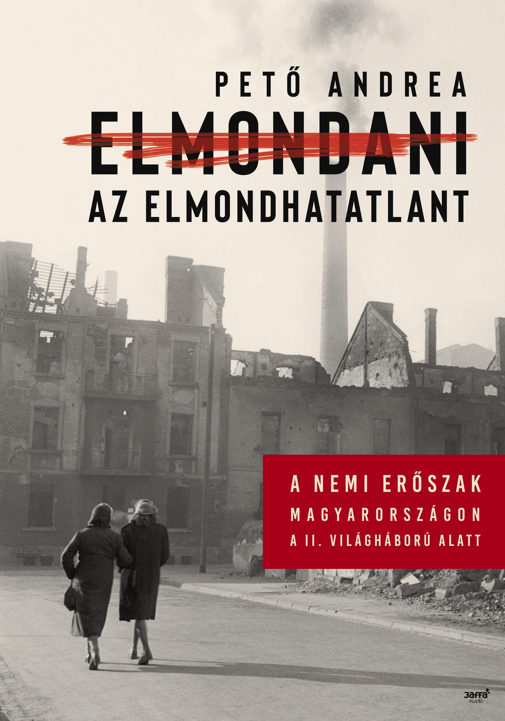 Pető Andrea: Elmondani az elmondhatatlant – A nemi erőszak Magyarországon a II. Világháború alatt. Budapest, 2018. Jaffa Kiadó.